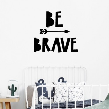 Be Brave - Vinilos decorativos de pared
