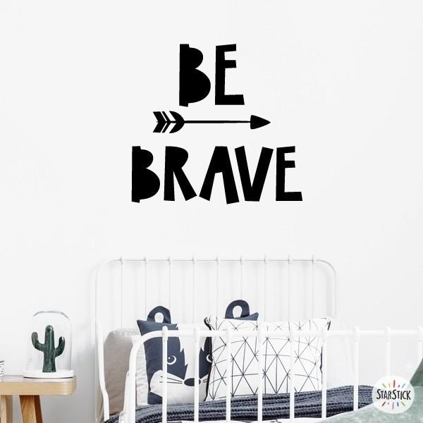 Be Brave - Vinilos decorativos de pared
