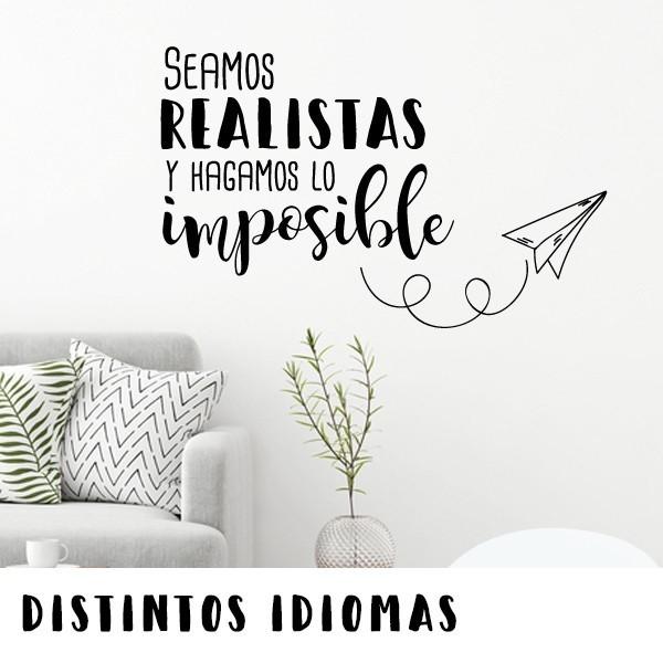 Let's be realistic. Let's do the impossible - Stickers décoratifs phrases et citations Stickers phrase Dimensions approximatives (largeur x hauteur) Petit: 60x30 cm Moyen: 84x50 cm Grand: 120x83   vinilos infantiles y bebé Starstick