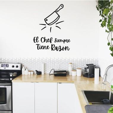 El chef siempre tiene razón - Vinilos decorativos para cocinas