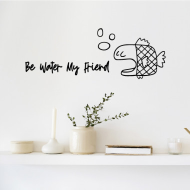 Be water my friend - Vinils decoratius de paret