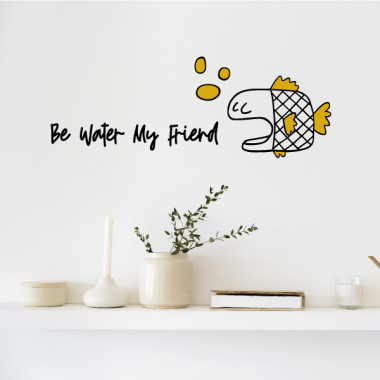 Be water my friend - Stickers muraux décoratifs
