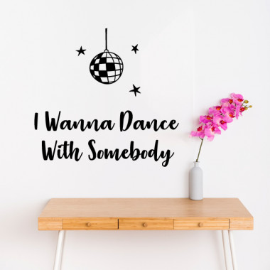 I wanna dance with somebody - Stickers muraux décoratifs