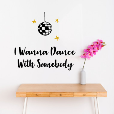 I wanna dance with somebody - Vinils decoratius de paret
