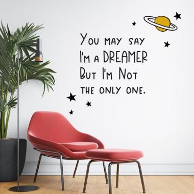You may say I'm a dreamer but I'm not the only one - Stickers muraux