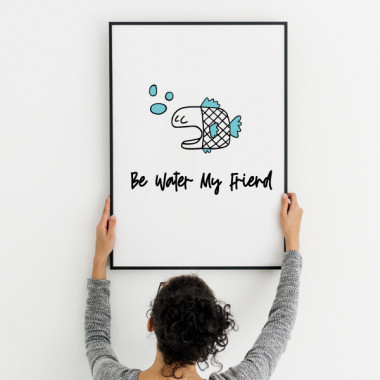 Be water my friend - Lámina decorativa de pared