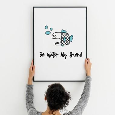 Be water my friend - Toiles décoration d'intérieur