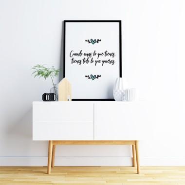 Làmina decorativa - Quan estimes el que tens, tens tot el que vols