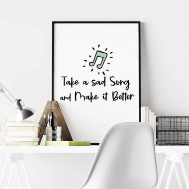 Take a sad song and make it better - Lámina decorativa de pared