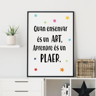 Lámina decorativa de pared - Cuando enseñar es un arte, aprender es un placer