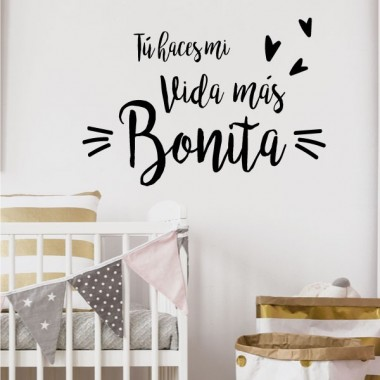 """Vinilo bebé  """"Tú haces mi vida más bonita"""" Castellano - Vinilos con frases personalizadas"""