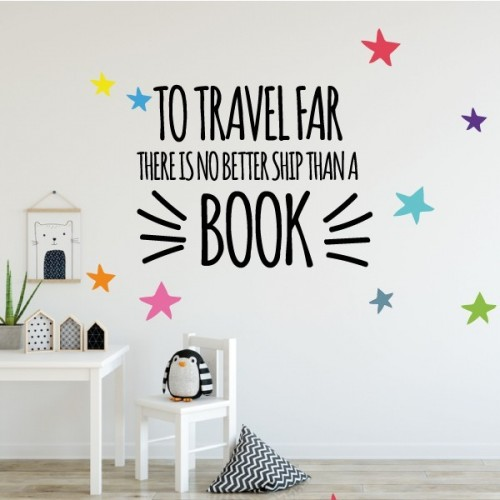 To travel far there is no better ship than a book - Stickers phrase