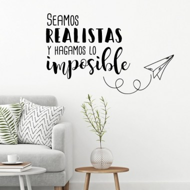 Seamos realistas y hagamos lo imposible - Stickers décoratifs phrases et citations