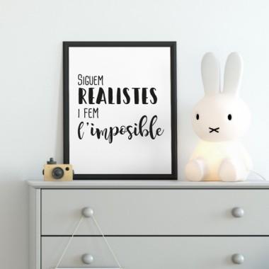 Làmina decorativa - Siguem realistes i fem l'impossible